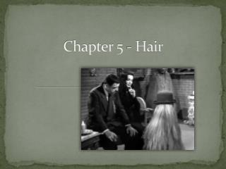 Chapter 5 - Hair