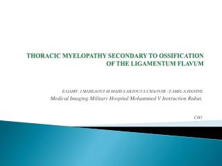 THORACIC MYELOPATHY SECONDARY TO OSSIFICATION OF THE LIGAMENTUM FLAVUM