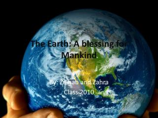 The Earth: A blessing for Mankind