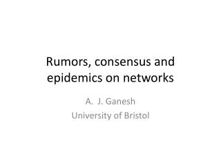 Rumors , consensus and epidemics on networks