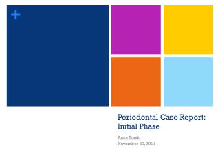 Periodontal Case Report: Initial Phase