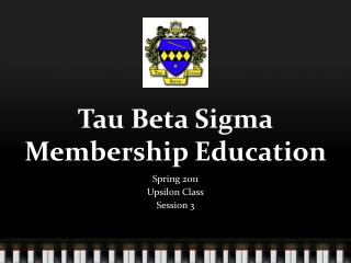 Tau Beta Sigma Membership  Education