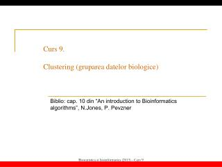 "Biblio: cap. 10 din ""An introduction to Bioinformatics algorithms"", N.Jones, P. Pevzner"