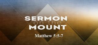 Matthew  5:5-7