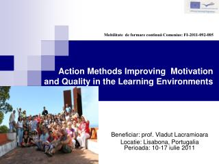 Action Methods Improving  Motivation and Quality in the Learning Environments