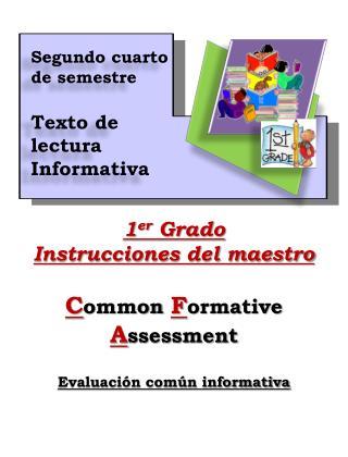 1 er Grado Instrucciones  del maestro C ommon  F ormative  A ssessment