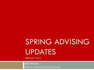 Spring Advising Updates February 2013