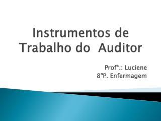 Instrumentos de Trabalho do  Auditor