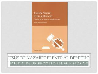 Jes�s  de  Nazaret frente  al  Derecho .