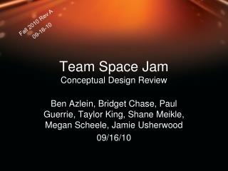 Team Space Jam Conceptual Design Review