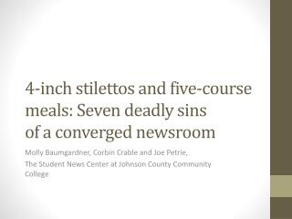 4-inch stilettos and five-course meals: Seven deadly sins  of a converged newsroom