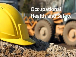 O ccupational Health and S afety