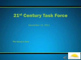 21 st  Century Task Force