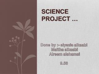 Science  project …