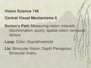 Vision Science 748 Central Visual Mechanisms II