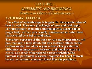 LECTURE3 :- ASSESSMENT AND RECORDING Biophysical Effects of Hydrotherapy:-