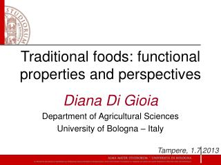 Traditional foods :  functional properties  and  perspectives Diana Di Gioia