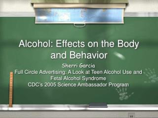Alcohol: Effects on the Body and Behavior