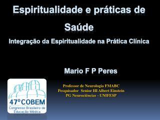Espiritualidade e práticas de Saúde Integração  da Espiritualidade na Prática  Clínica
