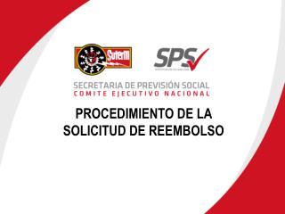 PROCEDIMIENTO DE LA SOLICITUD DE REEMBOLSO