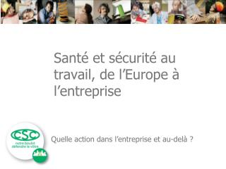 Santé et sécurité au travail, de l'Europe à l'entreprise
