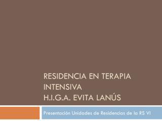 Residencia en terapia intensiva h.i.g.a.  evita  lan�s