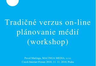 Tradičné verzus on-line plánovanie médií ( workshop )