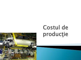 Costul de producţie