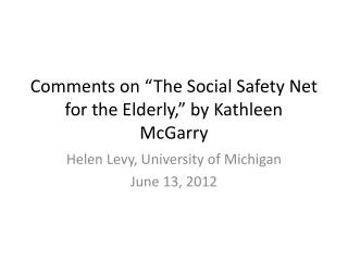 """Comments on """"The Social Safety Net for the Elderly,"""" by Kathleen  McGarry"""