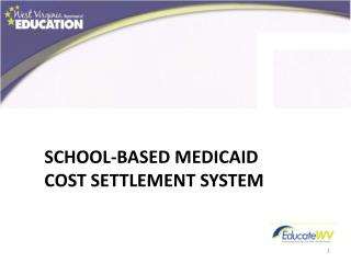 School-Based Medicaid  Cost Settlement System