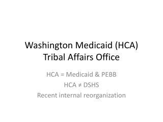 Washington Medicaid (HCA) Tribal Affairs Office