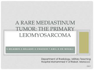A RARE MEDIASTINUM TUMOR: THE PRIMARY LEIOMYOSARCOMA