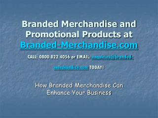 Branded Merchandise customized for your brand