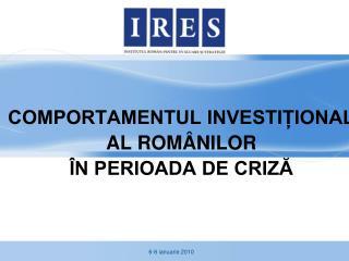 COMPORTAMENTUL INVESTIȚIONAL AL ROMÂNILOR  ÎN  PERIOADA DE CRIZĂ