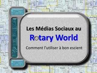 L es Médias Sociaux  au R   tary  World