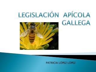 LEGISLACIÓN  APÍCOLA GALLEGA