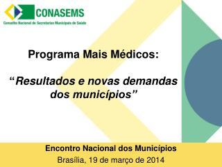 """Programa Mais Médicos: """" Resultados e novas demandas dos municípios"""""""