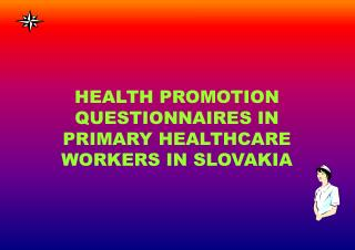 HEALTH PROMOTION QUESTIONNAIRES IN PRIMARY HEALTHCARE WORKERS IN SLOVAKIA