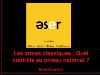 Les armes classiques : Quel contrôle au niveau national ? Benoît Muracciole