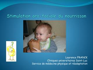 Stimulation  oro -faciale du nourrisson