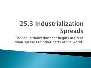 25.3 Industrialization Spreads