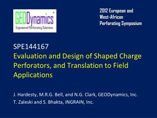 J. Hardesty,  M.R.G.  Bell, and N.G. Clark, GEODynamics, Inc.
