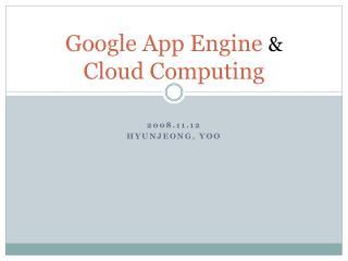 Google App Engine  & Cloud Computing