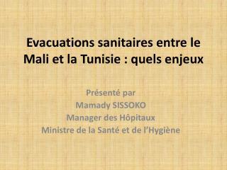 Evacuations sanitaires  entre le Mali et la Tunisie: quels  enjeux