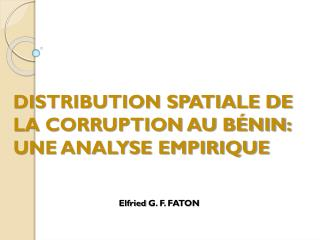 DISTRIBUTION SPATIALE DE LA CORRUPTION AU BÉNIN: UNE ANALYSE EMPIRIQUE