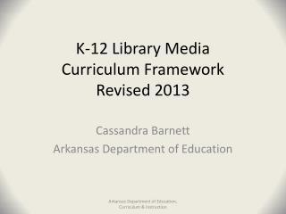 K-12 Library Media  Curriculum Framework Revised 2013