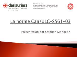 La norme Can/ULC-S561-03