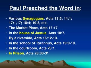 Paul Preached the Word in :
