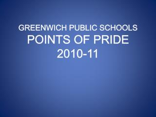 GREENWICH PUBLIC SCHOOLS POINTS OF PRIDE 2010-11