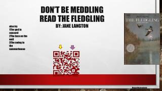 Don't be Meddling Read The Fledgling by: Jane Langton